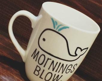 Mornings Blow Coffee Mug, Hand Painted Coffee Mug