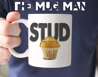 STUD MUFFIN, 11 oz mug, funny mug, gift for friend, gift husband, coffee mug, gifts for men, mugs men, funny mugs, stud mug, muffin mug