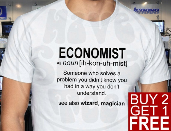 Economist Definition - Funny Job description Tshirt and other Humor Gifts at HaveSomeTeeShop