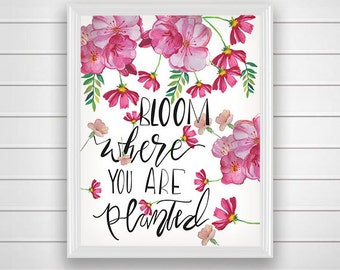 SALE 50%  Bloom Where you are Planted, Typographic Print,  Inspirational Art, Wall Print,  Giclee Print, Floral Print,  Spring Wall Art