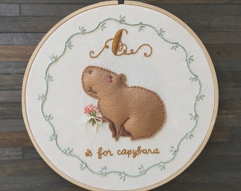 C is for Capybara - Handmade Hoop Embroidery. Animal Alphabet Embroidery. Embroidery Hoop Art. Wall Art. Nursery Decor. Baby Shower Gift.