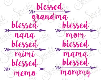 Blessed Grandma Mom Mimi Mum Mommy Mother's Day SVG Mom Arrow Valentines Clipart Svg Dxf Eps Png Silhouette Cricut Cut File Commercial Use