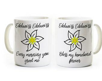 Edelweiss Gift Mug - Sound of Music Inspired Mug - Austria Mug - Broadway Fan Enthusiast Lover - Broadway Musical Show Mug