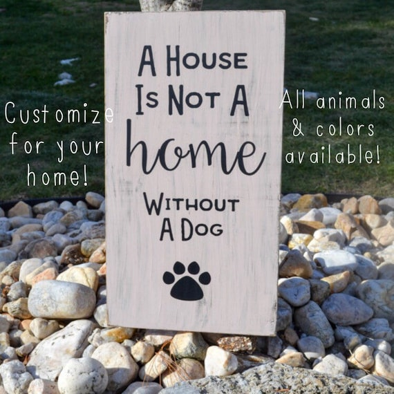 A House Is Not A Home Without A Dog Wood Sign Wood Decor