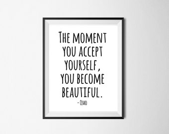 The moment you accept yourself you become beautiful. Typography art. 8x10 print. Inspirational quote. Osho.