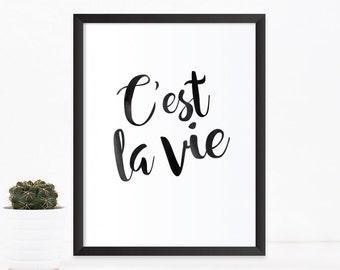 Printable quotes, Quote prints, Inspirational quote, C'est la Vie, printable wall art, typography print, Home decor print, Printable gift