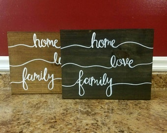 Home, love, family Sign