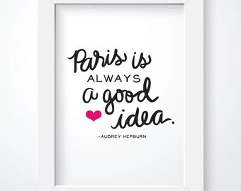 Paris is always a good idea Audrey Hepburn quote printable