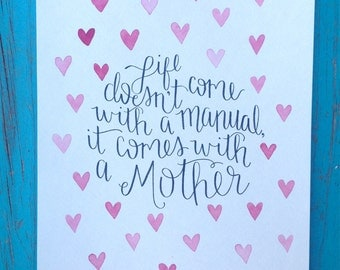Life doesn't come with a manual, it comes with a Mother, printable art, digital download, Mother's Day, mom quote, hand lettered, home decor