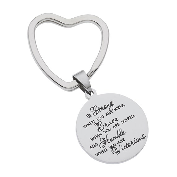 """Stainless Steel """"Be Strong When You Are Weak, Brave When You Are Are Scared""""… Inspirational Keychain"""