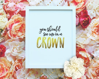"""You should see me in a crown - 8x10"""" Sherlock Printable Poster - Sherlock Gold Wall Art- Sherlock Quote - Moriarty quote - INSTANT DOWNLOAD"""
