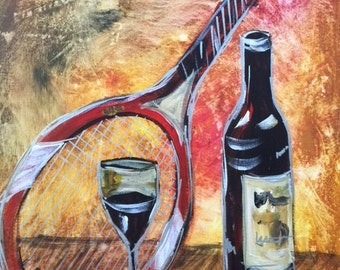 """SOLD!!  Painting """"Tennis and Wine"""""""