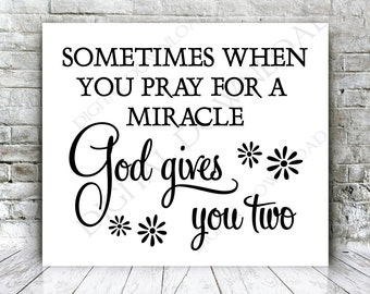 Sometimes when you pray.. God gives you two Quote Vector Digital Design Download - Digital File, Clipart Saying Download, Printable Quote