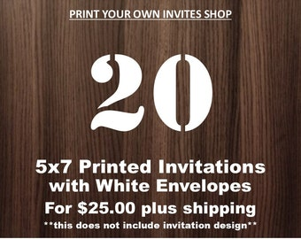 20, 5x7 Printed Invitations with White Envelopes