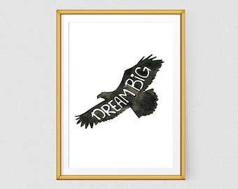 Dream big, Printable quote art, Watercolor Eagle print, Black