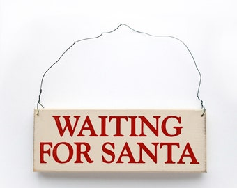 Waiting for Santa - Classic holiday decor. Small wooden sign for the mantle.