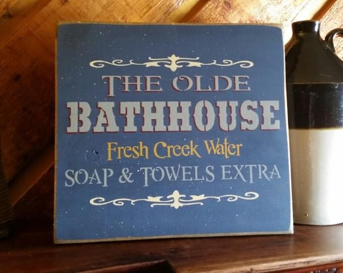 "Primitive ""The Olde Bathhouse"" Sign"