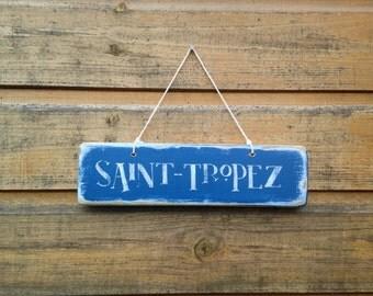 SAINT TROPEZ. Hand made sign.