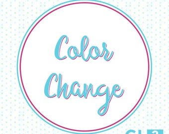 Color Change: For GLDesigns2Go Listings.  One per item change.