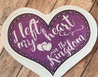 Left my heart in the kingdom Sticker Vinyl Decal