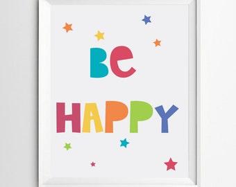 Be Happy - kids decor - nursery printable - nursery art - be happy print - Playroom wall art - INSTANT DOWNLOAD