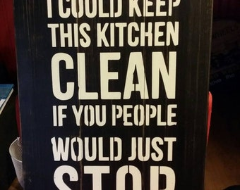 I Could Keep This Kitchen Clean Pallet Sign / Home Decor/ Gift / 16 x 26 inches