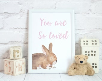 You are so loved, Nursery decor, bunny art, watercolour, wall print