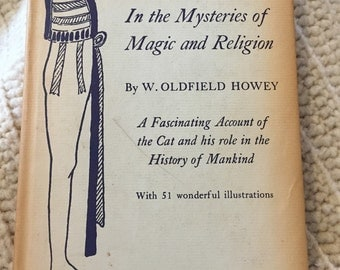 The Cat In the Mysteries of Magic and Religion by W. Oldfield Howey