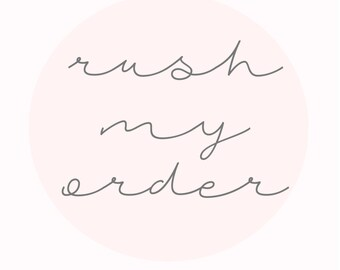 RUSH MY ORDER- Receive within 3 days of Purchase