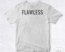 NEW Tee Shirt Flawless BIO HANDMADE Cool Hype Trendy Don't Care Cute Fun Popular Funny Tumblr Flaw Easy Clean Pro Top Nouveau Letters Text