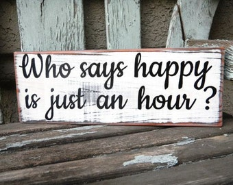 Who says happy is just an hour sign