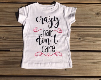 Crazy hair, don't care shirt