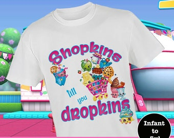 Shopkins Shirt, Funny Shopkins Shirt, Shopkins Til You Dropkins Shirt, Shop Til You Drop Shirt