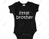 """Baby - Onesie - Premium Retail Fit """"little brother"""" or """"Custom Word or Name"""" Any Color! (NB-24MOS)"""