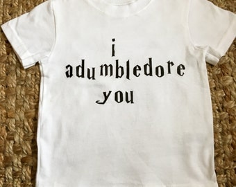 I adumbledore you tee