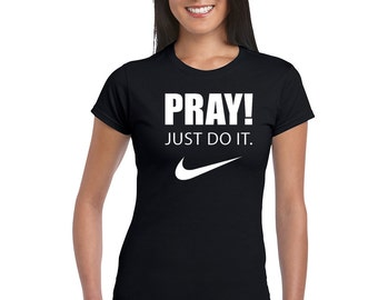 Pray Jus Do It T-Shirt Women Girls