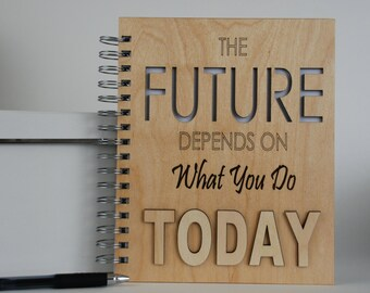 Wood Spiral Journal... The future depends on what you do today