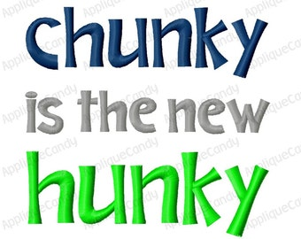 Chunky is the new Hunky Embroidery Design 4x4 5x5 6x6 7x7 8x8 INSTANT DOWNLOAD