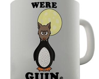 Were Guin Funny Penguin Ceramic Mug