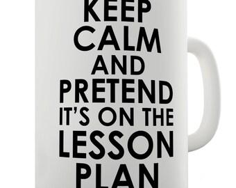 Keep Calm Lesson Plan Ceramic Novelty Mug