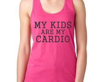Workout Tank, Womens Tanks, Exercise Tank, Womens Clothing, Womens Tops, Womens TShirts, Womens T Shirts, Womens Tee, My Kids Are My Cardio