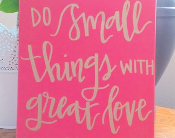 Do small things with great Love 8x10 Handwritten Calligraphy Canvas