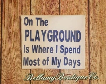 On the Playground is where i spend most of my days T-Shirt