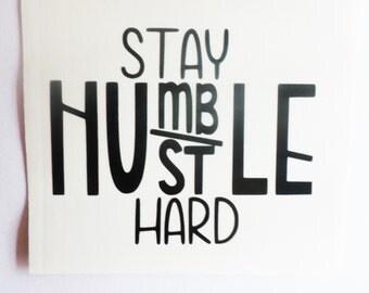 Hustle wallpaper etsy - Stay humble wallpaper ...
