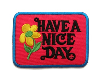 Have A Nice Day Embroidered Applique Iron on Patch 9 cm. x 6.6 cm.