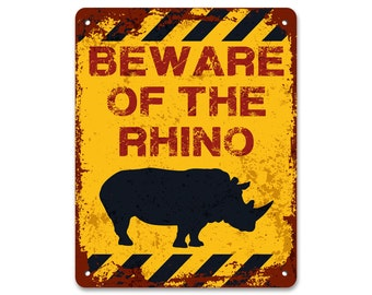 Beware of the Rhino | Metal Sign | Vintage Effect