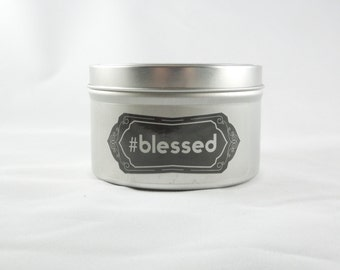 CLEARANCE- Light Floral Scented 8oz Soy aromatherapy candle: #blessed. Fun gift. Funny gift. Novelty gift.