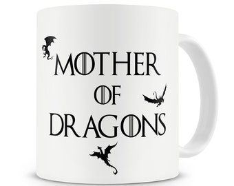 Mother of Dragons Mug Daenerys Targaryen - Game of Thrones Mug GoT Gift Khaleesi Mug Mother of Dragons Gift