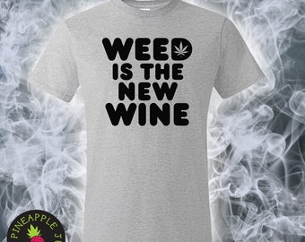 Weed Is The New Wine Nano Tee Men's/Unisex - Stoner Tee