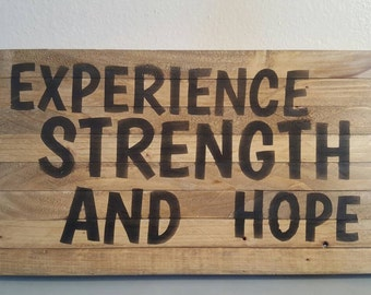 Experience, Strength, and Hope. Rustic Sign.